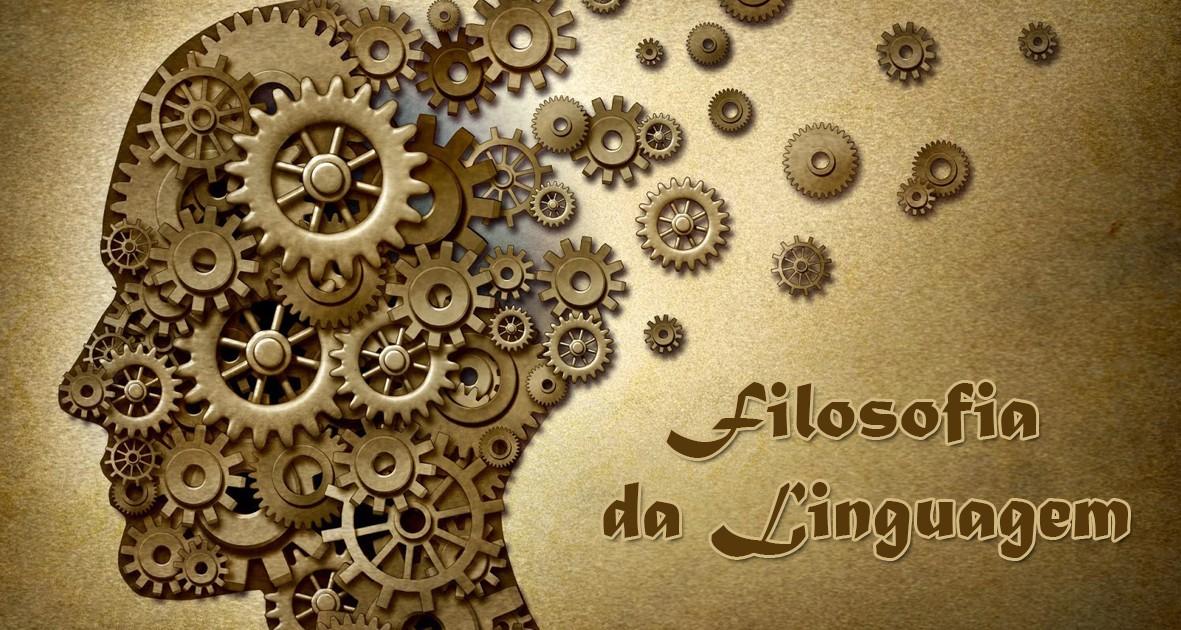 Por que estudar Filosofia da Linguagem?